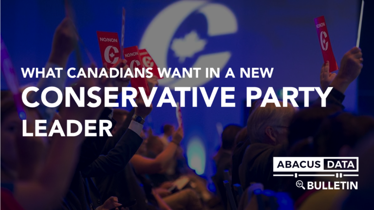 Abacus Data Bulletin: What Canadians are looking for in a new Conservative Party leader
